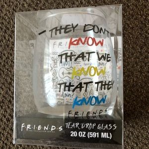"""New! Friends """"They Don't Know"""" Wine Glass"""